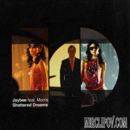 Jaybee feat Morris - Shattered Dreams