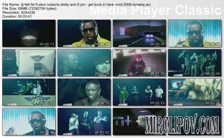 Dj Felli Fel Feat. P. Diddy, Akon, Ludacris & Lil Jon - Get Buck In Here