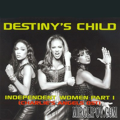 Destiny's Childs - Independent Women
