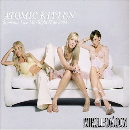 Atomic Kitten - Someone like me