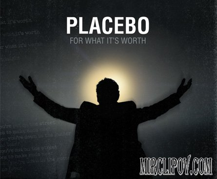 Placebo - For What It`s Worth