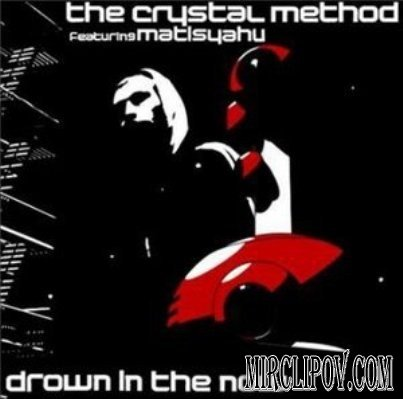 Crystal Method - Drow In The Now