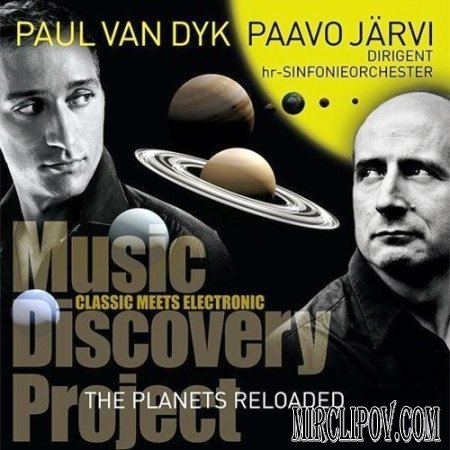 Paul Van Dyk - Music Discovery Project 2009 [DJ Legend meets Star Conductor 59 min Classical & Trance]