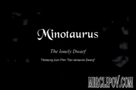 Minotaurus - The lonely dwarf