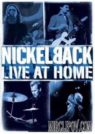 Nickelback - Live At Home (Edmonton, Canada. 2002)