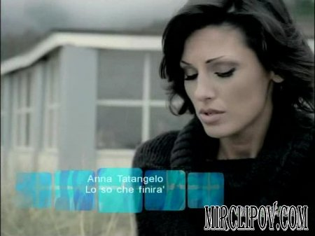 Anna Tatangelo - Lo So Che Finira