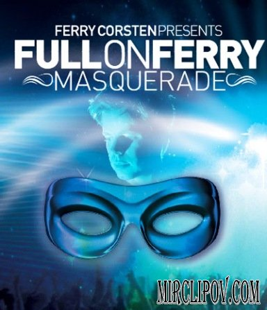 Ferry Corsten - Full On Ferry Masquerade