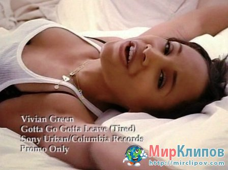 Vivian Green - Gotta Go Gotta Leave (Tired)
