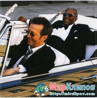 B.B. King Feat.  Eric Clapton – Riding With The King