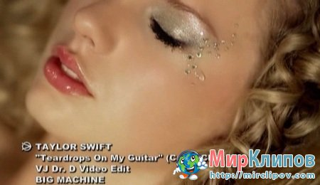 Taylor Swift - Teardrops On My Guitar (Cahill Club Mix & VJ Dr. D Video Edit)