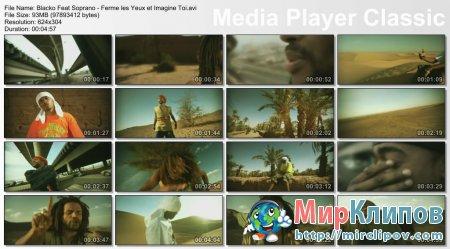 Blacko Feat. Soprano - Ferme Les Yeux Et Imagine Toi