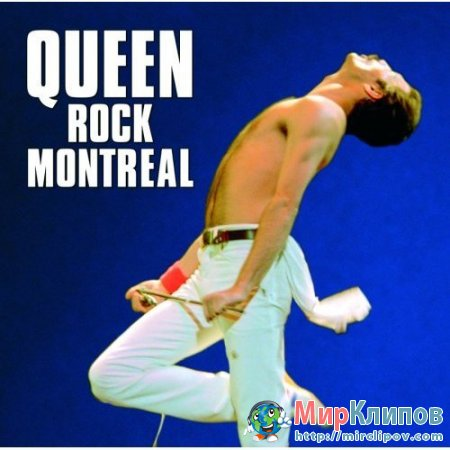 Queen - Rock Montreal (Live, 1981)
