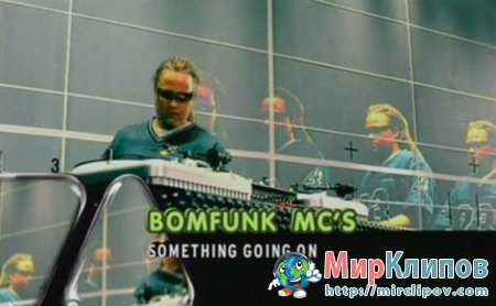 Bomfunk MC's - Something Going On