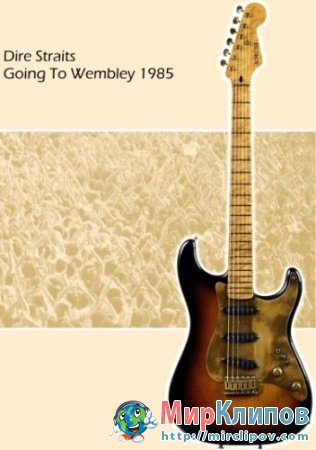Dire Straits - Going To Wembley (Live, Concert, 1985)