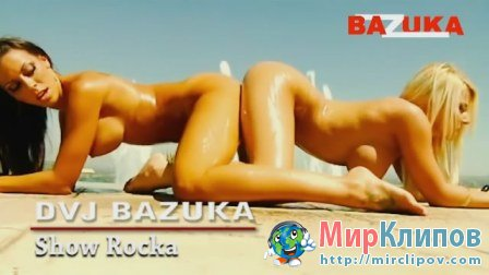DVJ Bazuka - Show Rocka (Uncensored)