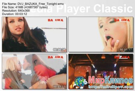 DVJ Bazuka - Free Tonight
