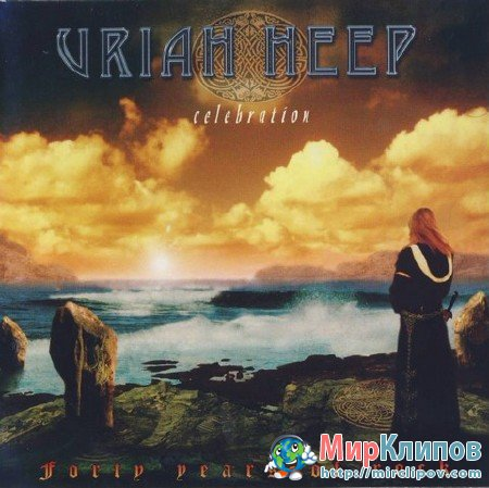 Uriah Heep - Celebration: Forty Years Of Rock (Live)