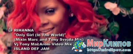 Rihanna - Only Girl (Mixin Marc & Tony Svejda Mix & VJ Tony Mac Aroni Video Mix)