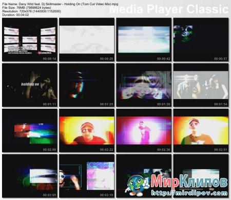 Dany Wild Feat. Dj Skillmaster - Holding On (Tom Cut Video Mix)