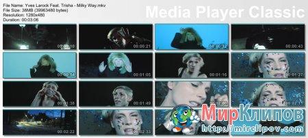 Yves Larock Feat. Trisha - Milky Way