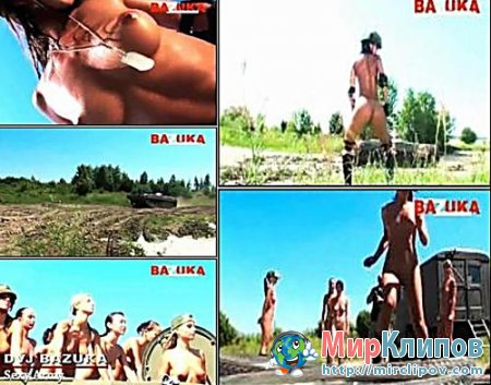 DVJ Bazuka – Sexy Army (Uncensored)