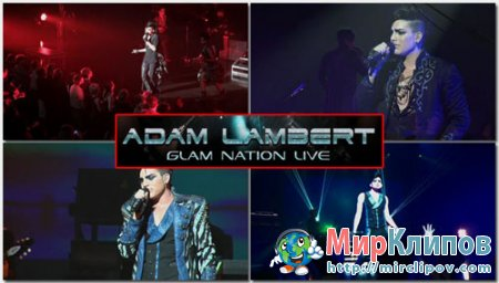 Adam Lambert - Glam Nation ( Live, Shot in Indianapolis, Indiana 22.03.2011)