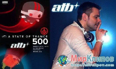 ATB - Live Perfomance (A State Of Trance 500)