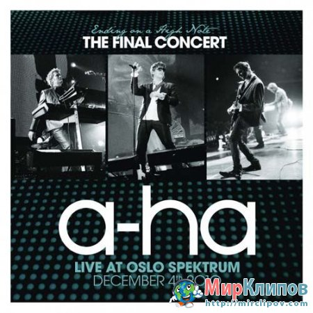 A-Ha - Ending On A High Note (Live, Oslo Spektrum, 04.12.2010)