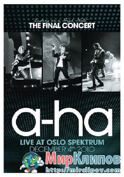 A-Ha - Ending On A High Note (Live, The Final Concert)