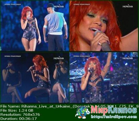 Rihanna - Live Perfomance (Ukraine, Donetsk, 14.05.2011)