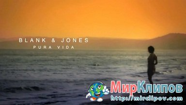 Blank & Jones with Jason Caesar - Pura Vida