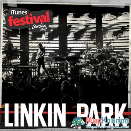 Linkin Park - Live Perfomance (iTunes Festival, London, 2011)
