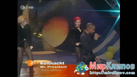 Mr. President – Coco Jamboo (Live)