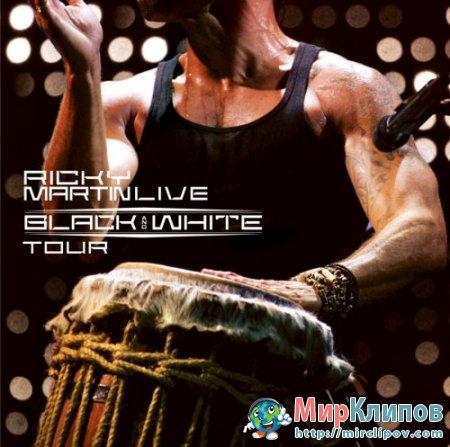 Ricky Martin - Black & White Tour (Live, Puerto Rico, 10.08.2007)
