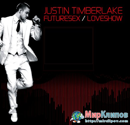 Justin Timberlake - Futuresex / Loveshow (Live, New York, 07.02.2007)