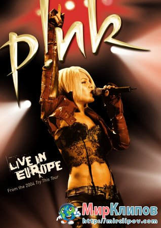 Pink - Live Perfomance (Manchester, 2004)
