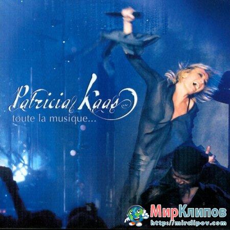 Patricia Kaas - Toute La Musique... (Live, Bruxelles, 18.11.2004)