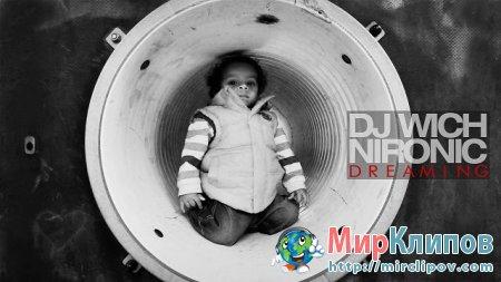 Dj Wich Feat. Nironic - Dreaming
