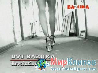 DVJ Bazuka - Revolution (Uncensored)