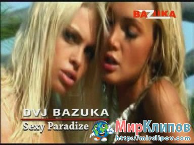 DVJ Bazuka - Sexy Paradize (Uncensored)