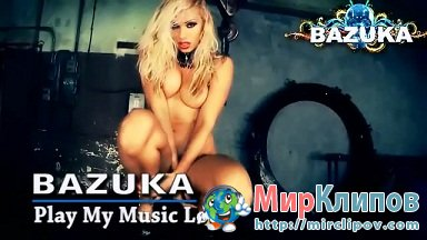 DVJ Bazuka - Play My Music Loud (Uncensored)