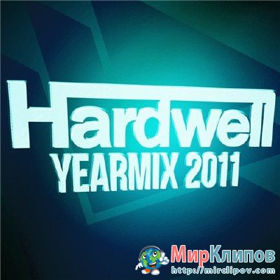 Hardwell - Yearmix 2011