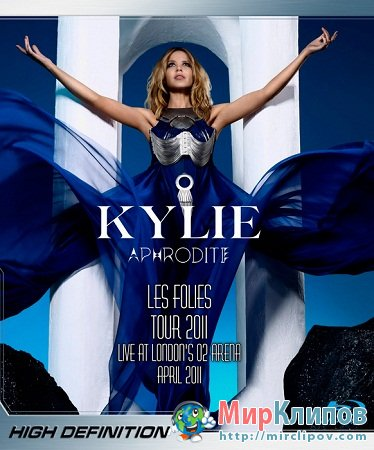 Kylie Minogue - Aphrodite Les Folies (Live, London's O2 Arena, 2011 BDRip  DVD)