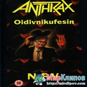 Anthrax - Oidivnikufesin (Live)