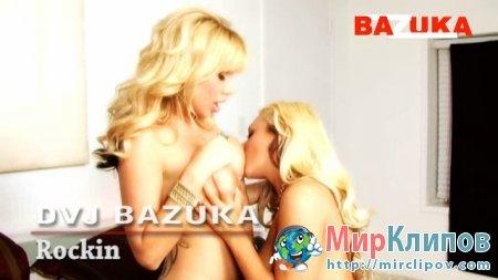 DVJ Bazuka - Rockin (Uncensored)