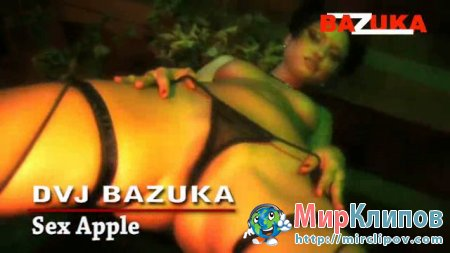 DVJ Bazuka - Sex Apple (Uncensored)