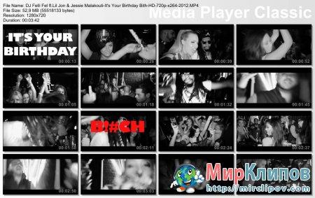 DJ Felli Fel Feat.Lil Jon & Jessie Malakouti - It's Your Birthday Bitch