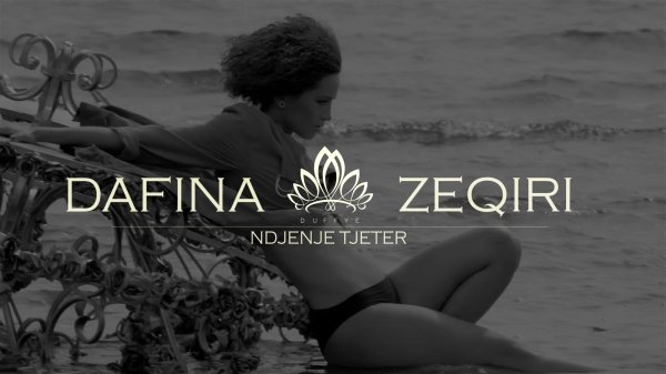 Dafina Zeqiri - Ndjenje Tjeter