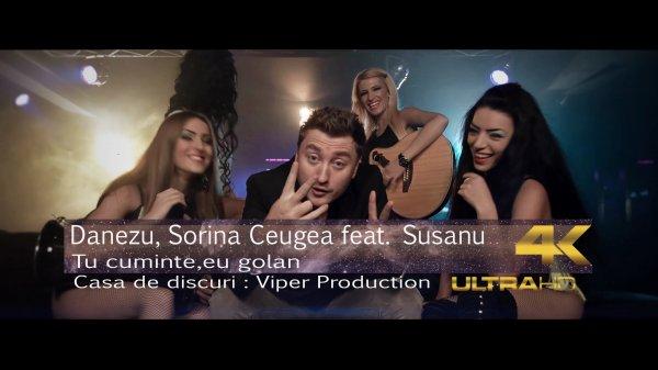 Danezu & Sorina Ceugea Feat. Susanu - Tu Cuminte, Eu Golan
