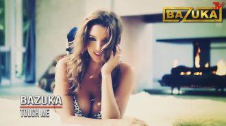 DVJ BAZUKA - Touch Me